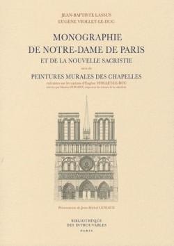 Monographie de Notre-Dame de Paris et de la nouvelle sacristie - Suivie des Peintures murales des chapelles