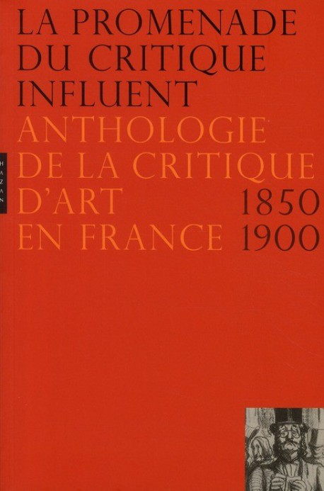 La promenade du critique influent, anthologie de la critique d'art en France 1850-1900