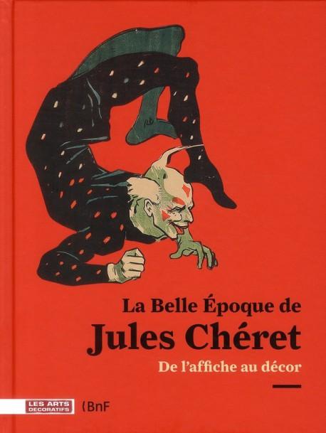 La Belle Epoque de Jules Chéret, de l'affiche au décor