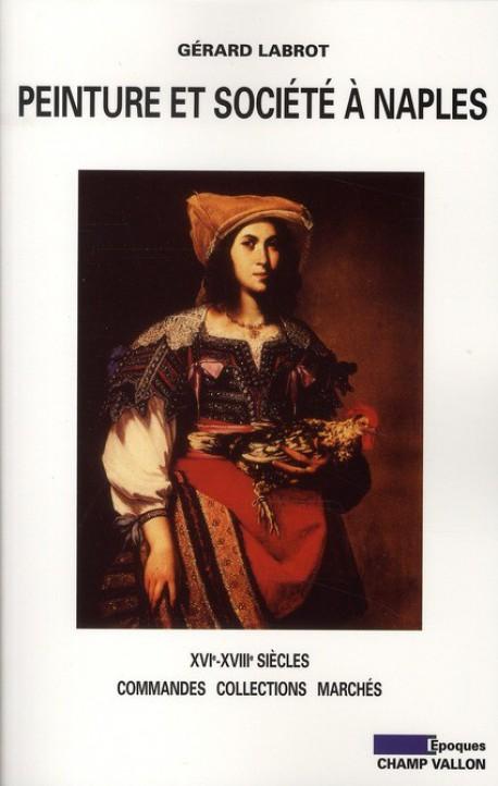 Peinture et société à Naples - XVIe- XVIIIe siècles