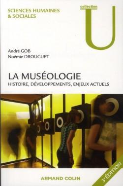 La muséologie, histoire, développements, enjeux actuels