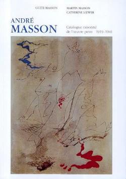 André Masson, catalogue raisonné de l'oeuvre peint (1919-1941)