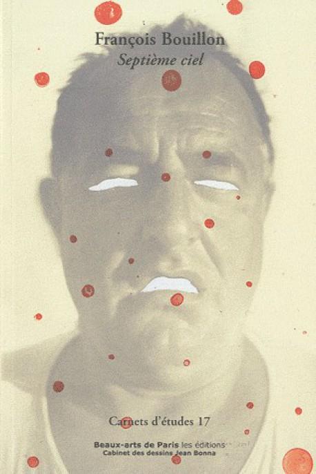 Carnet d'études n°17 - François Bouillon, septième ciel