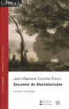 Jean-Baptiste Corot, souvenirs de Mortefontaine