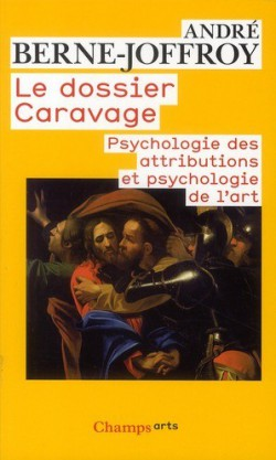 Le dossier Caravage, psychologie des attributions et psychologie de l'art
