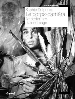 Le corps-caméra, le performer et son image