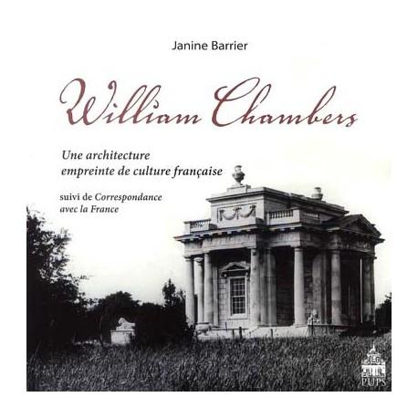 William Chambers, une architecture empreinte de culture française. Suivi de sa Correspondance avec la France