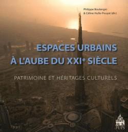 Espaces urbains à l'aube du XXIe siècle, patrimoine et héritages culturels