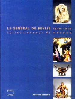 Le général de Beylié (1849-1910), collectionneur et mécène