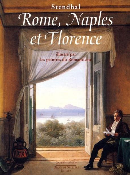 Stendhal - Rome, Naples et Florence illustré par les peintres du Romantisme
