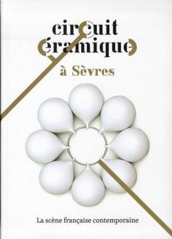 Circuit céramique à Sèvres, la scène française contemporaine