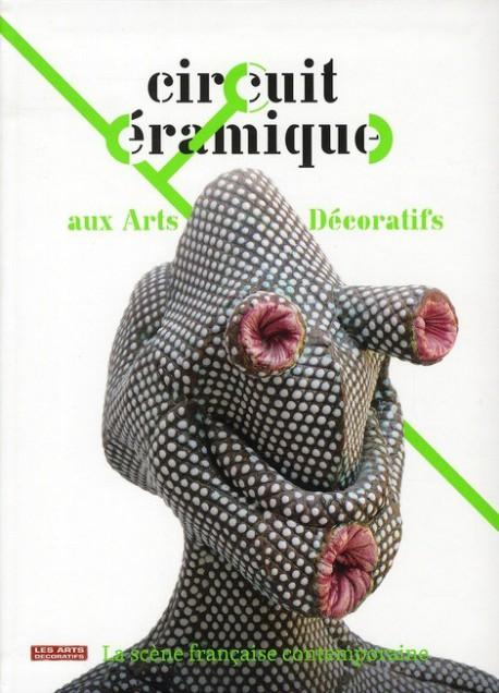 Circuit céramique aux Arts décoratifs, la scène française contemporaine