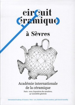 Académie internationale de la céramique, Paris 2010 - Circuit céramique à Sèvres