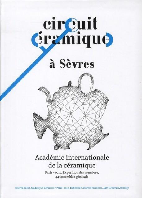 Académie internationale de la céramique, Paris 2010 - Circuit céramique à Sèvres