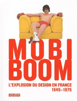 Catalogue d'exposition Mobi Boom, l'explosion du design en France 1945-1975