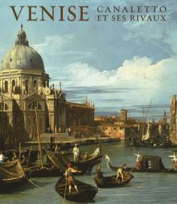Catalogue d'exposition Venise, Canaletto et ses rivaux