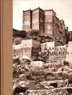 Kasbahs berbères de l'Atlas et des oasis, les grandes architectures du sud marocain