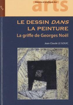 Le dessin dans la peinture, la griffe de Georges Noël
