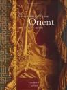 Un certain goût pour l'Orient - XVIIIe et XIXe siècles