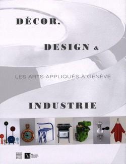 Décor, design et industrie, les arts appliqués à Genève