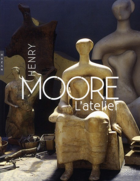 Catalogue d'exposition Henry Moore, l'atelier
