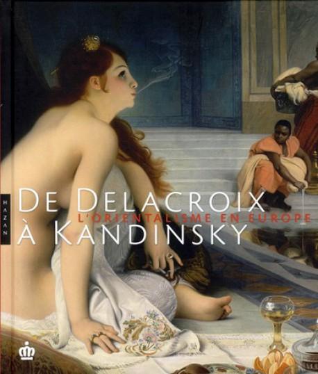 Catalogue d'exposition L'Orientalisme en Europe, de Delacroix à Kandinsky