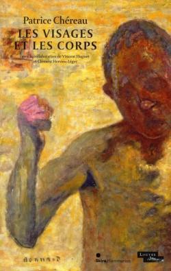Patrice Chéreau au Louvre, les visages et les corps