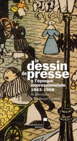 Le dessin de presse à l'époque impressionniste