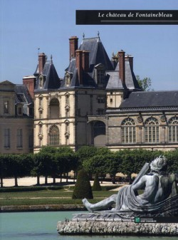 Le château de Fontainbleau