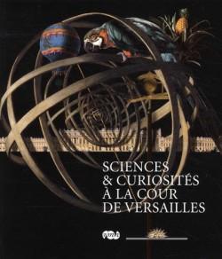Sciences et curiosités à la cour de Versailles