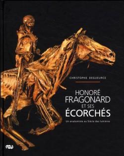 Honoré Fragonard et ses écorchés, un anatomiste au Siècle des lumières
