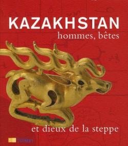 kazakhstan, hommes, bêtes et dieux de la steppe