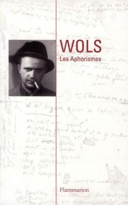 Wols, aphorismes