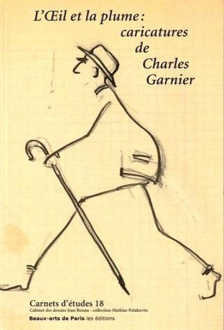 Carnet d'études N°18 - L'oeil et la plume, caricatures de Charles Garnier