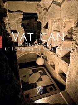 Vatican, la nécropole et le tombeau de saint-Pierre