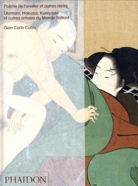 Poème de l'oreiller et autres récits - Utamaro, Hokusai, Kuniyoshi et autres artistes du Monde flottant