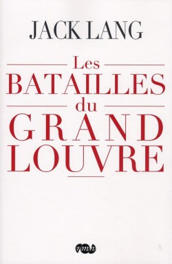 Jack Lang, les batailles du Grand Louvre