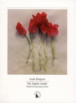 Louise Bourgeois - Moi, Eugénie Grandet