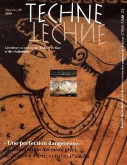 Techne T.32 - Une perfection dangereuse, la restauration des vases grecs, de Naples à Paris, XVIII-XIXe siècles