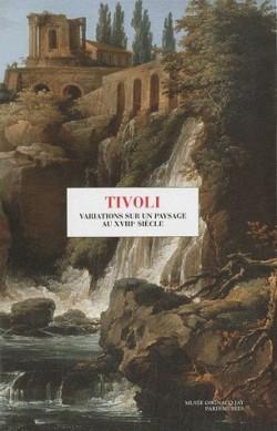 Tivoli, variations sur un paysage du XVIIIe siècle