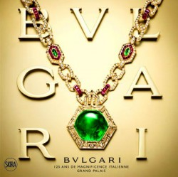 Edition reliée - Bulgari, 125 ans de magnificiense italienne