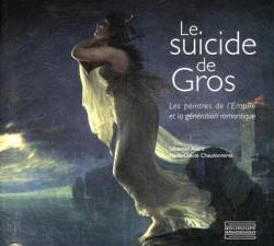 Le suicide de Gros, les peintres de l'Empire et la génération romantique