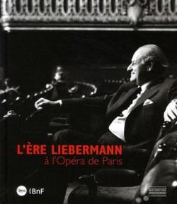 Catalogue d'exposition L'ère Liebermann à l'Opéra de Paris