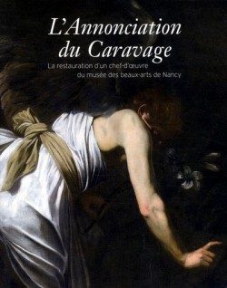 L'Annonciation du Caravage, la restauration d'un chef-d'oeuvre du musée des beaux-arts de Nancy
