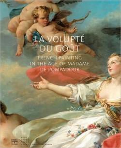 La volupté du gout, French painting in the age of Madame de Pompadour