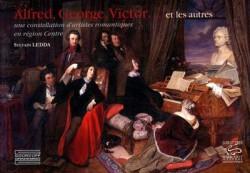 Alfred, Georges, Victor... et les autres, une constellation d'artistes romantiques en région Centre