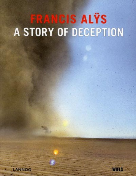 Francis Alÿs, a story of deception