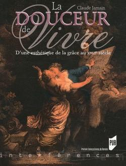 La douceur de vivre, d'une esthétique de la grâce au XVIIIe siècle