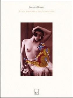 Georges Hugnet, la vie amoureuse des Spumifères