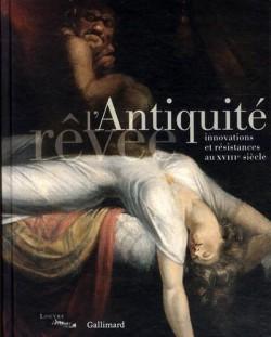 Catalogue Antiquité rêvée, innovations et résistances au XVIIIe siècle